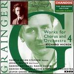 Grainger: Works for Chorus & Orchestra 4