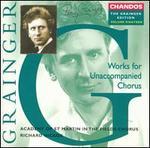 Grainger: Works for Unaccompanied Chorus