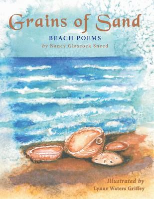 Grains of Sand: Beach Poems - Sneed, Nancy Glascock