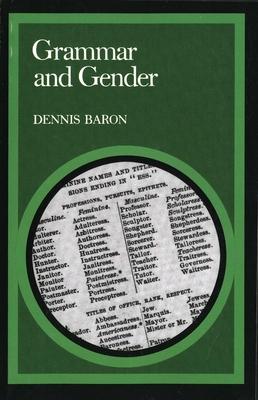 Grammar and Gender - Baron, Dennis