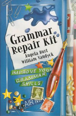 Grammar Repair Kit - Burt, Angela, and Vandyck, William