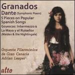 Granados: Dante (symphonic Poem); 5 Pieces on Popular Spanish Songs; Goyescas: Intermezzo & La Maya y el Ruiseñor