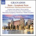 Granados: Dante - Symphonic Poem; La nit del mort; Intermezzo from Goyescas