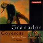 Granados: Goyescas, Suite for Piano