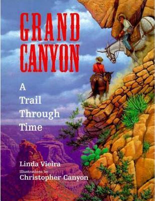Grand Canyon: A Trail Through Time - Vieira, Linda