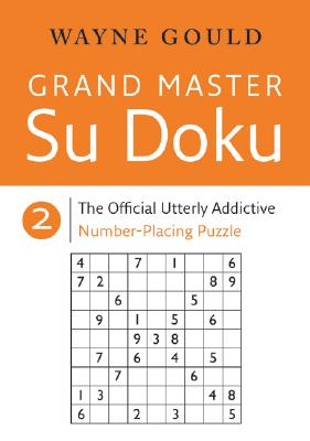 Grand Master Sudoku 2 - Gould, Wayne (Compiled by)
