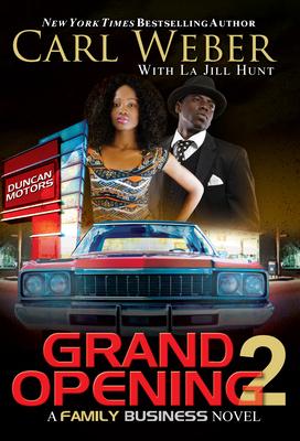 Grand Opening 2: A Family Business Novel - Weber, Carl, and Hunt, La Jill