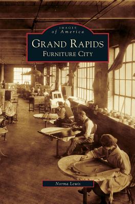 Grand Rapids: Furniture City - Lewis, Norma