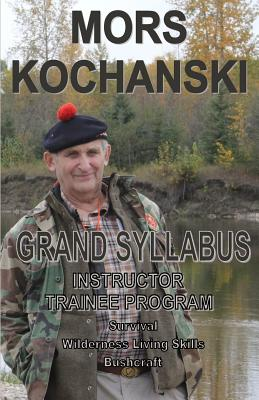 Grand Syllabus: Instructor Trainee Program - Kochanski, Mors