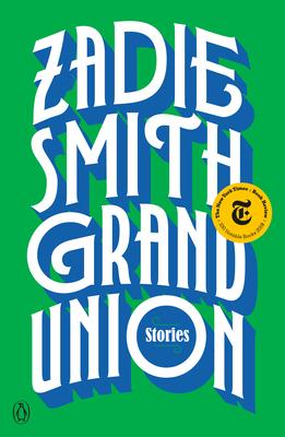 Grand Union: Stories - Smith, Zadie