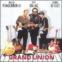 Grand Union - Otis Grand/Anson Funderburgh/Debbie Davies