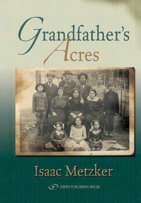 Grandfather's Acres - Metzker, Isaac