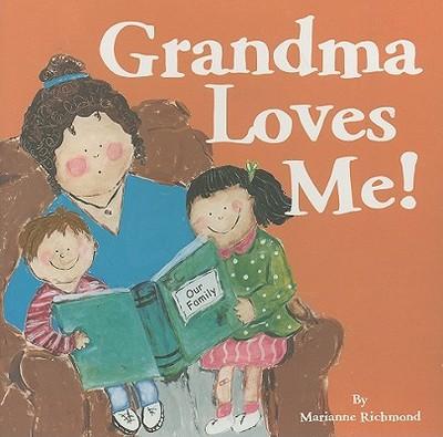 Grandma Loves Me! - Richmond, Marianne