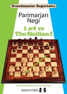 Grandmaster Repertoire: 1.E4 Vs the Sicilian I - Negi, Parimarjan