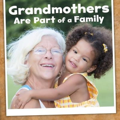 Grandmothers Are Part of a Family - Raatma, Lucia