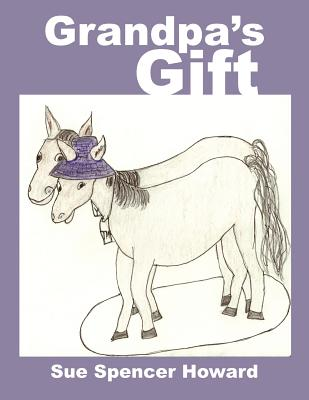 Grandpa's Gift - Howard, Sue Spencer