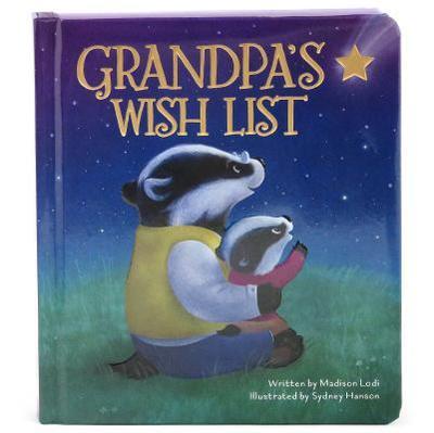 Grandpa's Wish List - Lodi, Madison, and Hanson, Sydney (Illustrator), and Cottage Door Press (Editor)