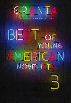 Granta 139: Best of Young American Novelists 3 - Rausing, Sigrid