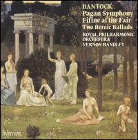 Granville Bantock: Pagan Symphony; Fifine at the Fair; Two Heroic Ballads - Royal Philharmonic Orchestra; Vernon Handley (conductor)