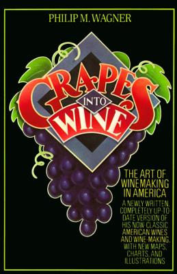 Grapes Into Wine - Wagner, Philip M