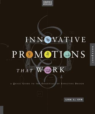 Graphic Workshop: Innovative Promotions That Work - Cyr, Lisa L.