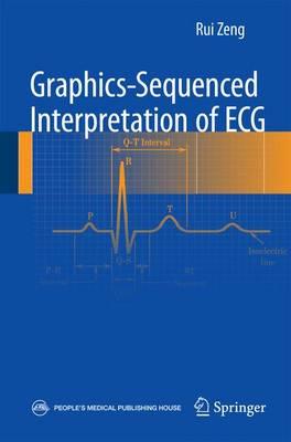 Graphics-Sequenced Interpretation of ECG - Zeng, Rui (Editor)