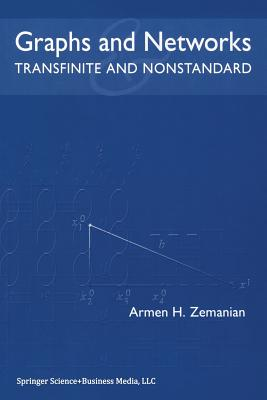 Graphs and Networks: Transfinite and Nonstandard - Zemanian, Armen H