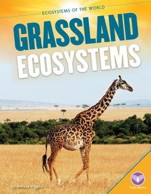 Grassland Ecosystems - Watts, Pam, and Higgins, Melissa