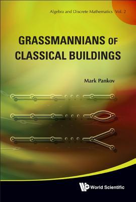Grassmannians of Classical Buildings - Pankov, Mark