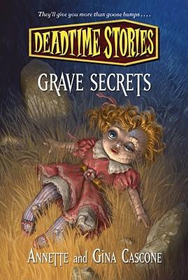 Grave Secrets: Deadtime Stories - Cascone, Annette, and Cascone, Gina