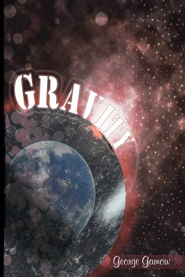 Gravity - Gamow, George