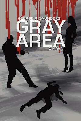 Gray Area - Saunders, George P