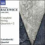 Grazyna Bacewicz: Complete String Quartets, Vol. 2