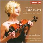 Grazyna Bacewicz: Violin Concertos Nos. 1, 3, 7