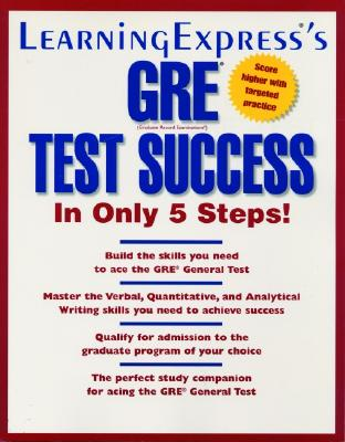 GRE Test Success in Only 5 Steps - Reed, C, and Piskitel, Margaret, and Antor, Maxwell