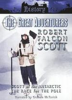 Great Adventurers: Robert Falcon Scott - The Race to the Pole