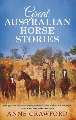 Great Australian Horse Stories - Crawford, Anne