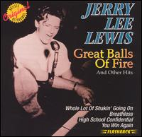 Great Balls of Fire and Other Hits - Jerry Lee Lewis