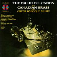 Great Baroque Music - Canadian Brass; Charles Daellenbach (tuba); Eugene Watts (trombone); Fred Mills (trumpet); Graeme Page (french horn);...