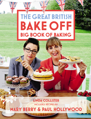 Great British Bake Off: Big Book of Baking - Collister, Linda