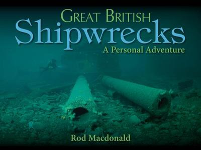 Great British Shipwrecks - Macdonald, Rod