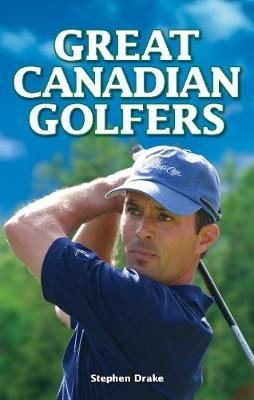Great Canadian Golfers - Drake, Stephen