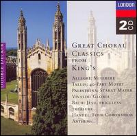 Great Choral Classics from King's Choir of King's College, Cambridge - Andrew Davis (harpsichord); Bernard Richards (cello); Elizabeth Vaughan (soprano); Francis Baines (double bass);...