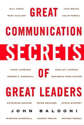 Great Communication Secrets of Great Leaders - Baldoni, John