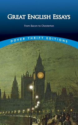 Great English Essays: From Bacon to Chesterton - Blaisdell, Bob (Editor)