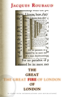 Great Fire of London: A Story with Interpolations and Bifurcations - Roubaud, Jacques, and Di Bernardi, Dominic (Translated by)