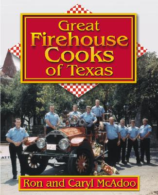 Great Firehouse Cooks of Texas - McAdoo, Ron