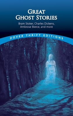 Great Ghost Stories - Grafton, John (Editor), and Dover Thrift Editions