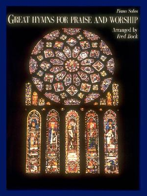 Great Hymns for Praise and Worship - Chester, Adam