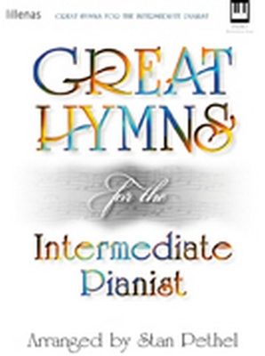 Great Hymns for the Intermediate Pianist - Pethel, Stan (Composer)